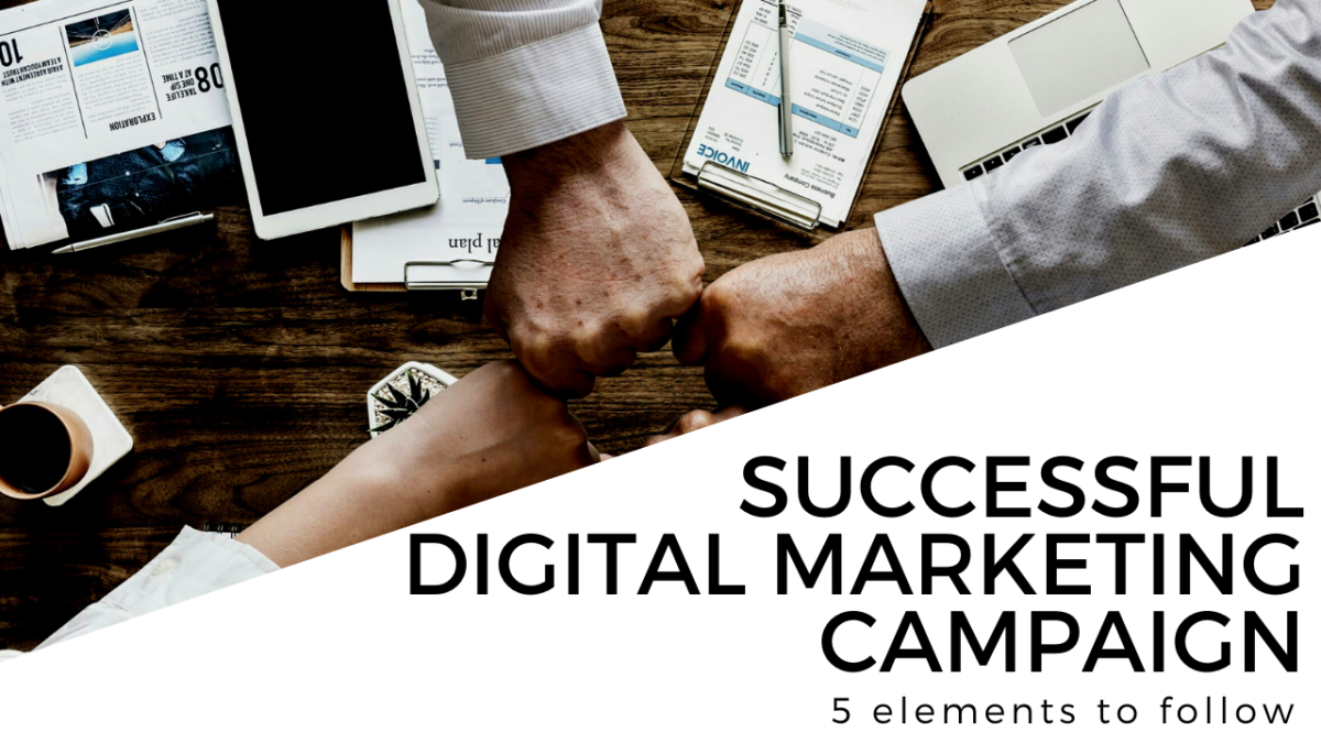 5 elements to follow for successful digital marketing campaign