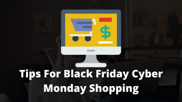 Tips For Black Friday Cyber Monday Shopping