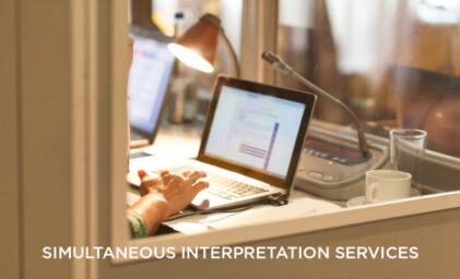 How Simultaneous Interpretation Services Most Necessary for Your International Events?