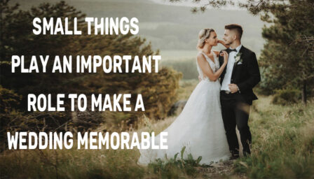Small things play an important role to make a wedding memorable