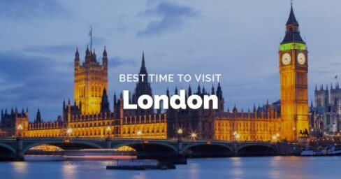 Best Time to Visit London in 2021