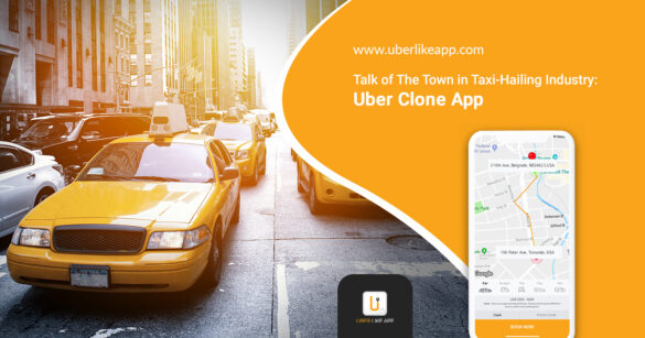 Launching an Uber like App Everything you need to know