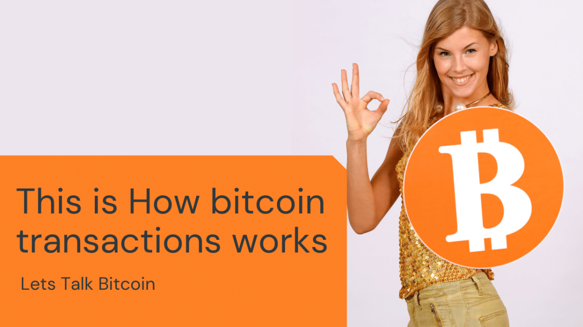 This is How bitcoin transactions works