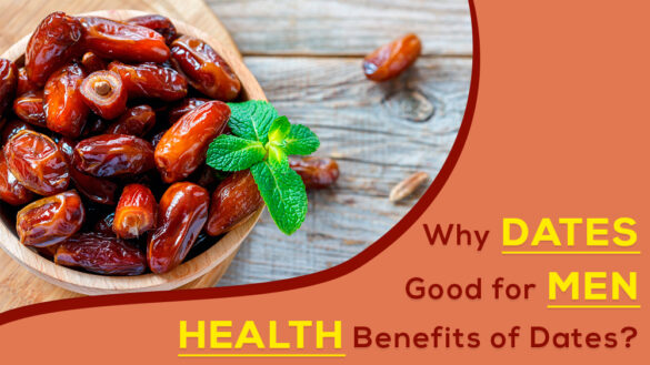 Why Dates Good for Men Health Benefits of Dates