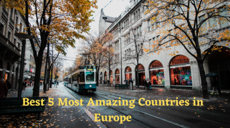 Best 5 Most Amazing Countries in Europe