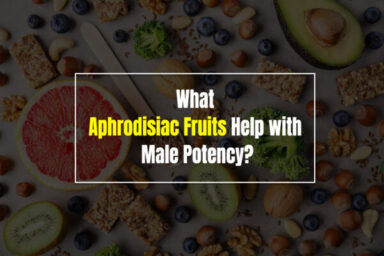 What aphrodisiac fruits help with male potency?